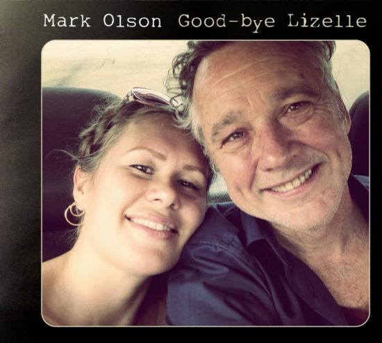 Mark Olson Good-Bye Lizelle