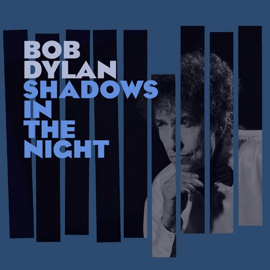 Bob Dylan Shadow In The Night