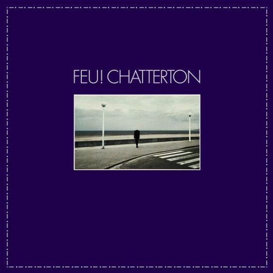 Feu !Chatterton