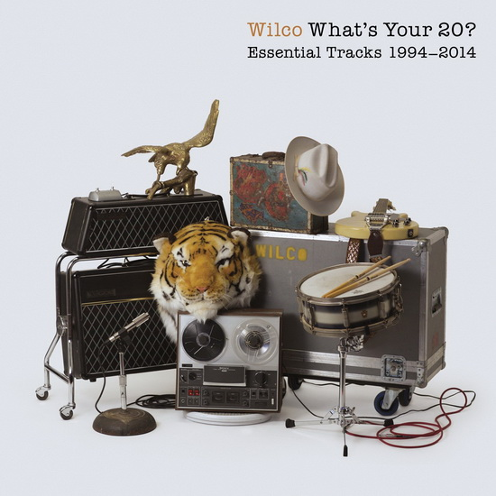 Wilco What's Your 20  Essential Tracks 1994-2014