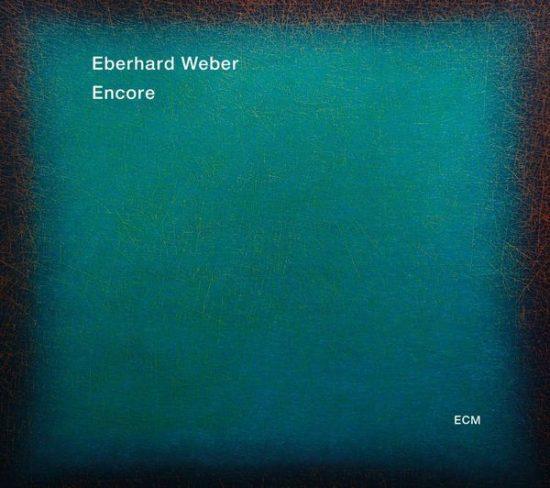 Eberhard Weber Encore