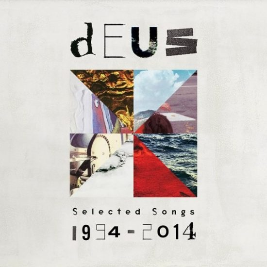 dEUS Selected Songs 1994-2014