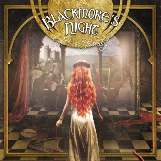 Blackmore's Night Night With All Our Yesterdays