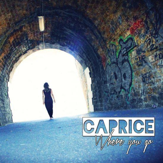 Caprice Where You Go