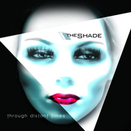 The Shade-Through Distant Times