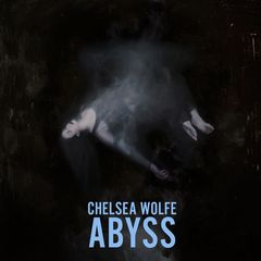 Chelsea Wolfe Abyss