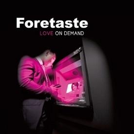 Foretaste-Love on demand