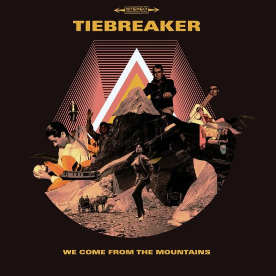 Tiebreaker We Come From The Mountains