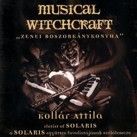 Kollár Attila Musical Witchcraft