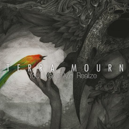 Terra Mourn-You Made Me Realize