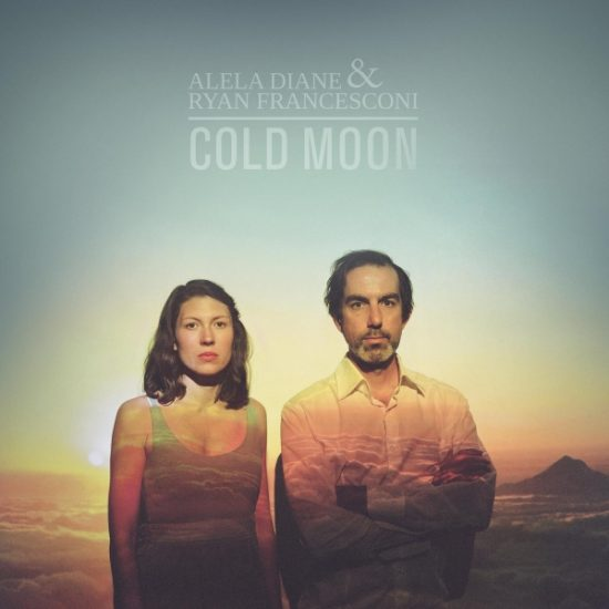 Alela_Diane_and_Ryan_Francesconi_-_Cold_Moon