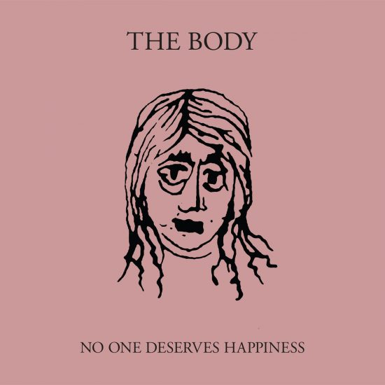 The Body-No One Deserves Happiness