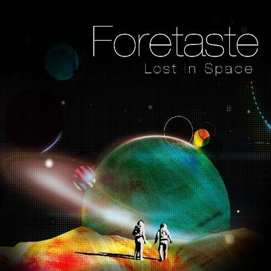 Foretaste – Lost In Space