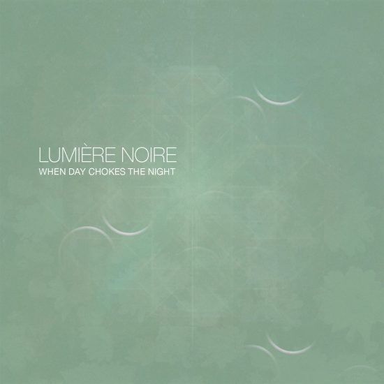 When the day chokes the night-Lumiere noire