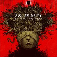 Solar Deity-Reason to stay