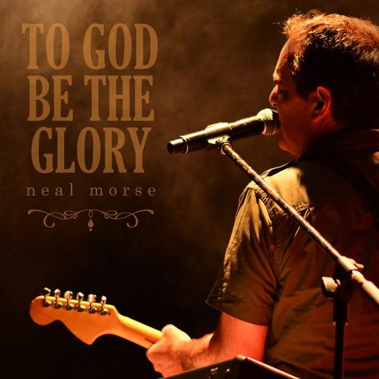 Neal Morse - To God Be The Glory
