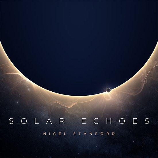 Nigel Stanford - Solar Echoes