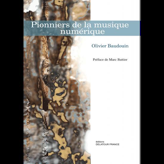 Olivier Beaudouin - Pionniers de la musique numerique