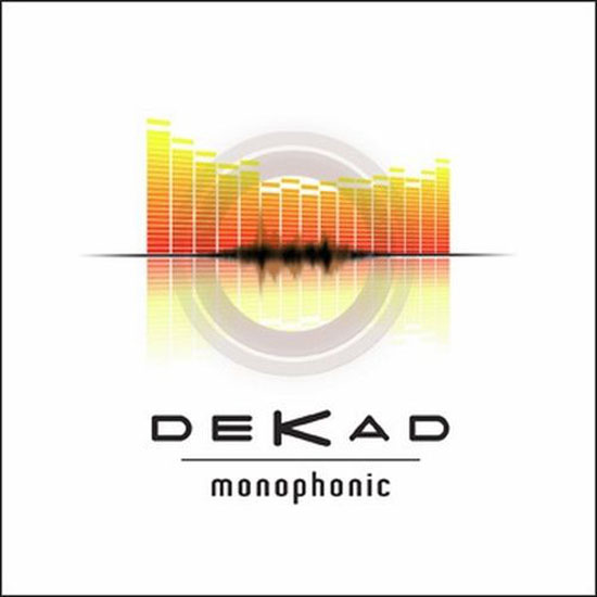 Dekad Monophonic