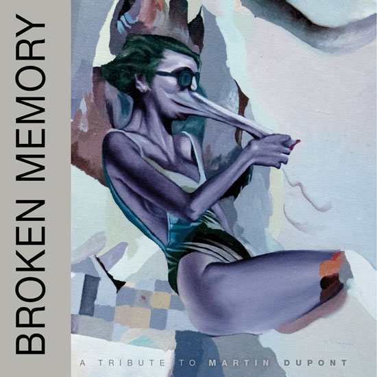 Broken Memory A Tribute To Martin Dupont