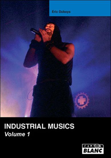 Eric Duboys Industrial Musics Volume 1