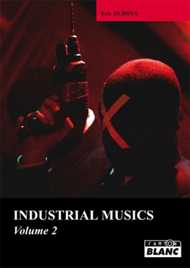 Eric Duboys Industrial Musics Volume 2