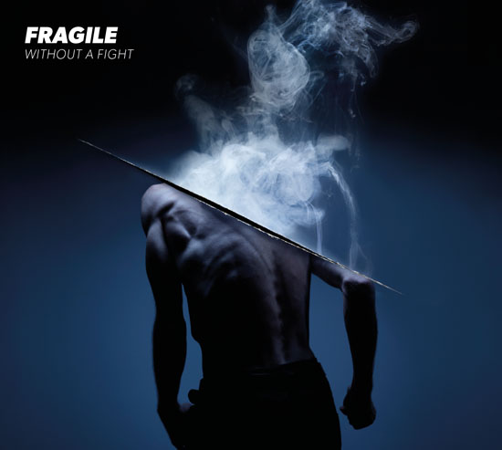 Fragile Without A Fight