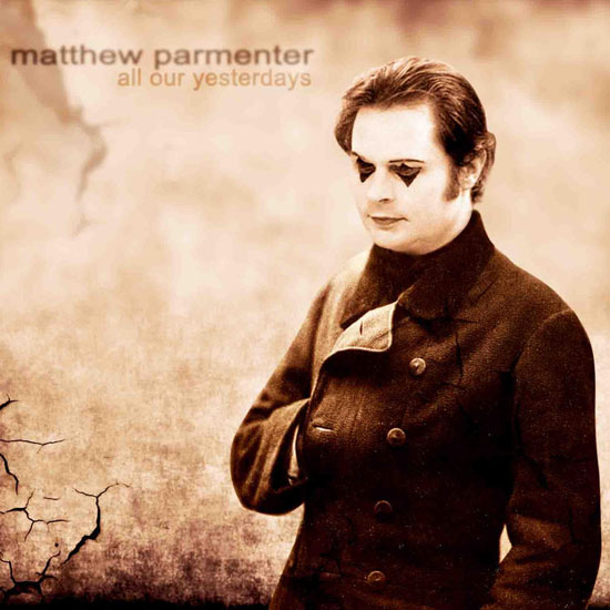 Matthew Parmenter All Our Yesterdays