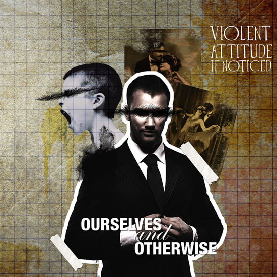 Violent Attitude If Noticed Ourselves And Otherwise