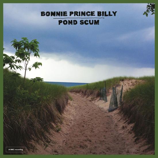 Bonnie Prince Billy Pond Scum