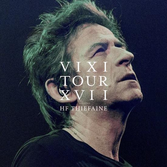 Thiéfaine Vixi Tour XVII
