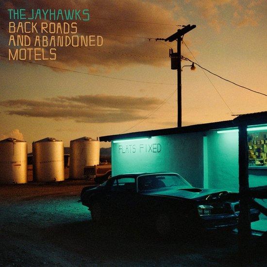 The Jayhawks Back Roads And Abandoned Motels