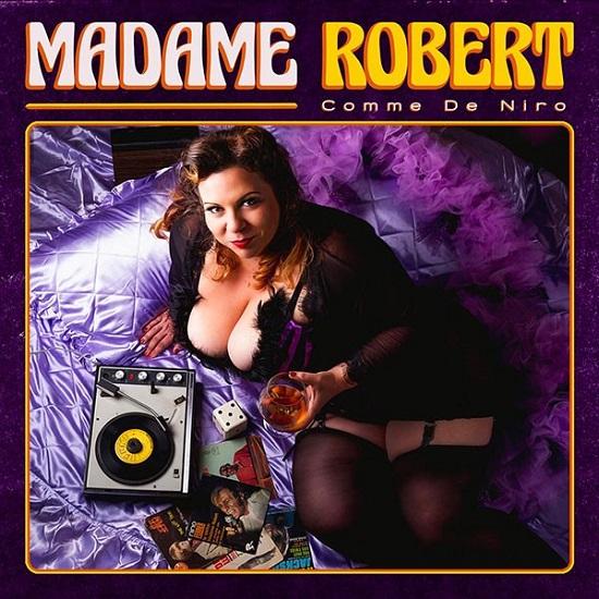 Madame Robert Comme De Niro