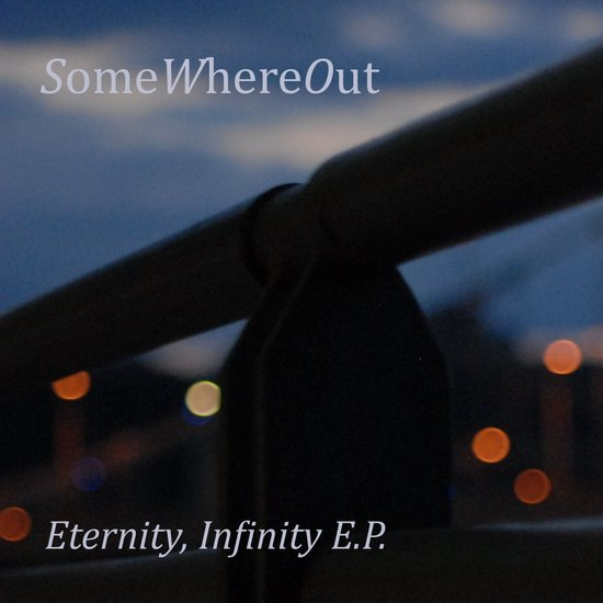SomeWhereOut - Eternity, Infinity EP