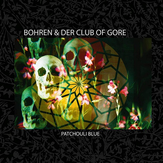 Bohren & Der Club Of Gore Patchouli Blue