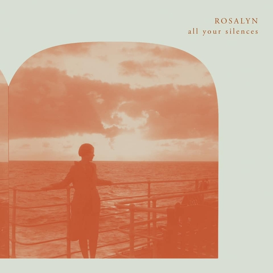 Rosalyn - All your Silences