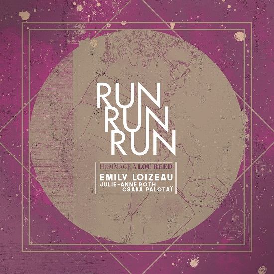 Emilly Loizeau, Run Run Run
