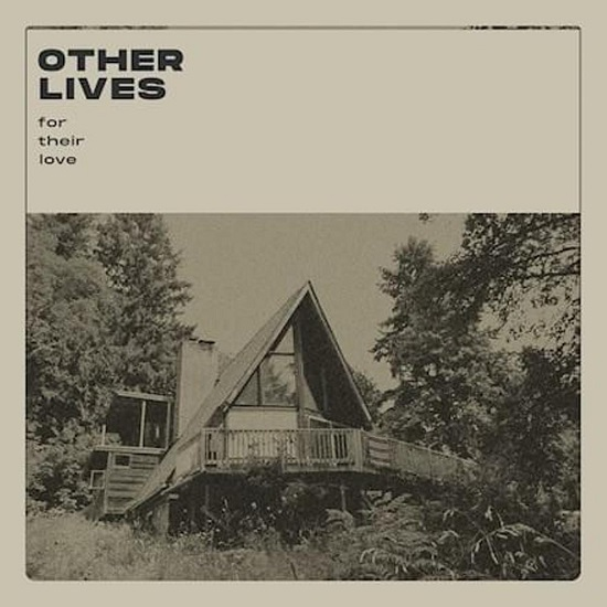Other Lives For Their Love