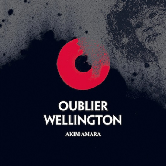 Akim Amara Oublier Wellington