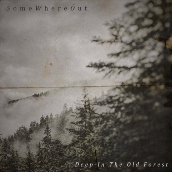 SomeWhereOut – The Old Forest