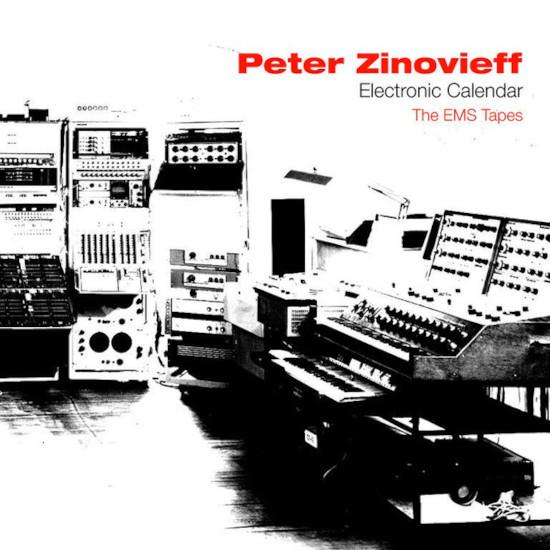 Peter Zinovieff - Electronic Calendar The EMS Tapes