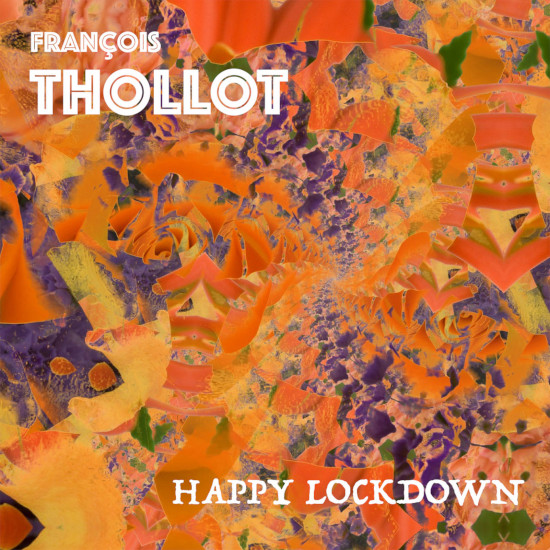 François Thollot Happy Lockdown