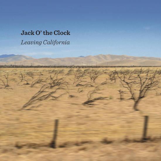 Jack O The Clock - Leaving California
