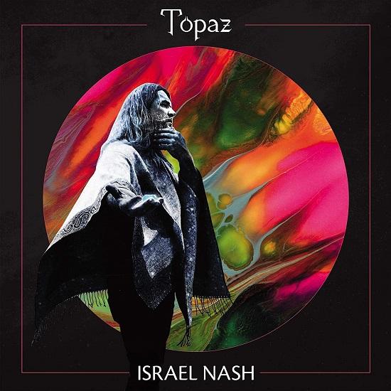 Israel Nash Topaz