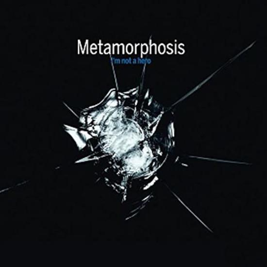Metamorphosis, I'm nota hero